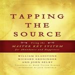 Tapping the Source : Using the Master Key System for Abundance and Happiness - John Selby