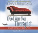 If God Were Your Therapist : How to Love Yourself and Your Life and Never Feel Angry, Anxious or Insecure Again - Dr David J Lieberman