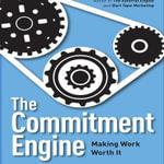 The Commitment Engine : Making Work Worth It - John Jantsch