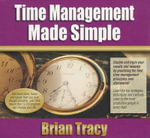 Time Management Made Simple - Brian Tracy