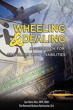 Wheeling & Dealing : A Guidebook for Travelers with Disabilities - Sue Maris Allen