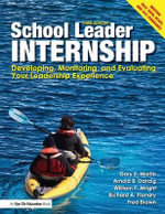 School Leader Internship : Developing, Monitoring, and Evaluating Your Leadership Experience - Gary F. Martin