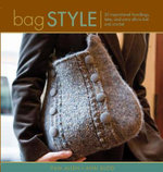 Bag Style : 20 Inspirational Handbags, Totes, and Carry-Alls to Knit and Crochet - Pam Allen