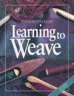 Learning to Weave - Deborah Chandler