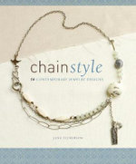 Chain Style : 50 Contemporary Jewelry Designs - Jane Dickerson