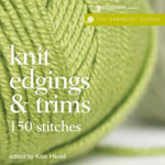 Harmony Guides : Knit Edgings & Trims - Kate Haxell