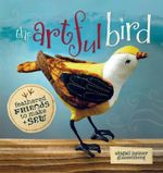 The Artful Bird : Fanciful Feathered Friends to Make + Sew - Abigail Patner Glassenberg