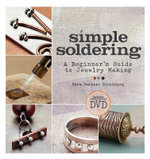 Simple Soldering : A Beginner's Guide to Jewelry Making - Kate Ferrant Richbourg