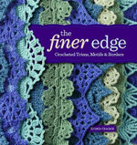 The Finer Edge : Crocheted Trims, Motifs, and Borders - Kristin Omdahl