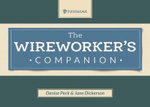 The Wireworker's Companion : 25 Bead Weaving Patterns & Projects for Gorgeous J... - Denise Peck