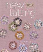 New Tatting : Modern Lace Motifs and Projects - Tomoko Morimoto