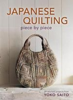Japanese Quilting : 29 Stitched Projects from Yoko Saito - Yoko Saito
