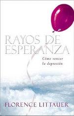 Rayos de Esperanza : Como Vencer la Depresion :  Como Vencer la Depresion - Florence Littauer