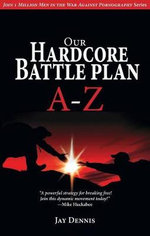 Our Hardcore Battle Plan A Z - Jay Dennis