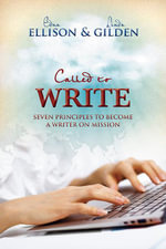 Called to Write : 7 Principles to Become a Writer on Mission - Edna Ellison