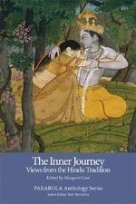 The Inner Journey : Views from the Hindu Tradition