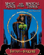 Magic Rings and Other Magical Things : Fantasy and Folklore - John Hamilton