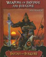 Weapons of Fantasy and Folkore - John Hamilton