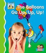 Balloons Go Up, Up, Up! : First Words - Kelly Doudna