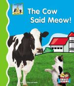 The Cow Said Meow! - Pam Scheunemann