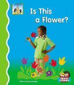 Is This a Flower? : First Words - Pam Scheunemann