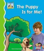 The Puppy Is for Me! - Pam Scheunemann