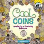 Cool Coins : Creating Fun and Fascinating Collections! - Pam Scheunemann