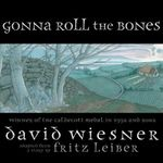 Gonna Roll the Bones - David Wiesner