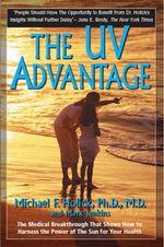 UV Advantage : The Medical Breakthrough That Shows How to Harness the Power of the Sun for Your Health - Michael F. Holick
