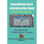 Korean Methodist Church in Australia and New Zealand : History and Character