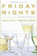 Friday Nights : A Novel - Joanna Trollope