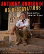 No Reservations : Around the World on an Empty Stomach - Anthony Bourdain