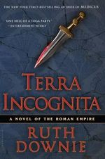 Terra Incognita : A Novel of the Roman Empire - Ruth Downie