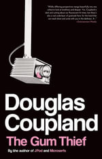 The Gum Thief : A Novel - Douglas Coupland