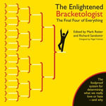 The Enlightened Bracketologist : The Final Four of Everything - Mark Reiter