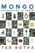 Mongo : Adventures in Trash - Ted Botha
