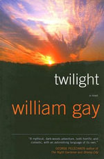 Twilight : A Novel - William Gay