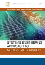 Systems Engineering Approach to Medical Automation : Artech House Series Engineering in Medicine & Biology