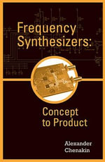 Frequency Synthesizers : Concept to Product - Alexander Chenakin