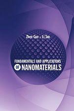 Fundamentals and Applications of Nanomaterials - Zhen Guo