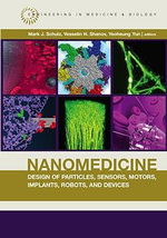 Nanomedicine Design of Particles, Sensors, Motors, Implants, Robots, and Devices