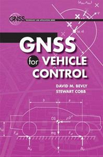 GNSS for Vehicle Control - David M. Bevly