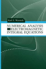 Numerical Analysis for Electromagnetic Integral Equations - Karl F. Warnick