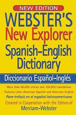 Webster's New Explorer Spanish-English Dictionary - Merriam-Webster