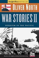 Heroism in the Pacific : Heroism in the Pacific [With DVD] - Oliver North