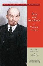 State and Revolution : Skeptical Reader Series - Vladimir Lenin