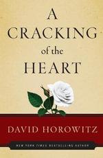 A Cracking of the Heart - David Horowitz