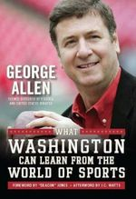 Triumph of Character : What Washington Can Learn from the World of Sports - George Allen