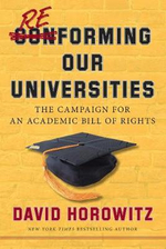 Reforming Our Universities : The Campaign for an Academic Bill of Rights - David Horowitz