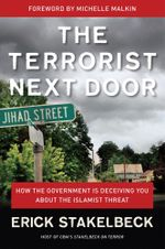 Terrorist Next Door : How the Government is Deceiving You About the Islamist Threat - Erick Stakelbeck